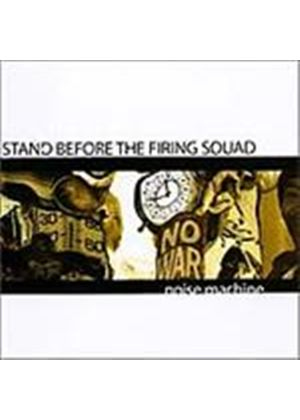 Stand Before The Firing Squad - Noise Machine (Music CD)