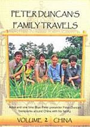 Peter Duncans Family Travels - Vol. 2 - China