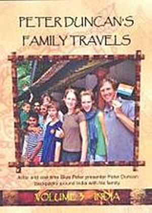 Peter Duncans Family Travels - Vol. 3 - India