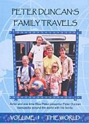 Peter Duncans Family Travels - Vol. 1 - The World