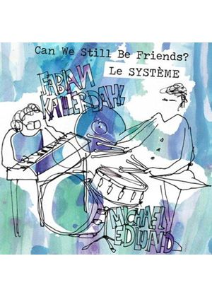 Systeme (Le) - Can We Still Be Friends? (Music CD)