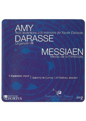 Amy; Trois Inventions; Darasse; Organum; Messiaen: Messe de la Pentacote (Music CD)