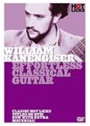 William Kanengiser - Effortless Classical Guitar