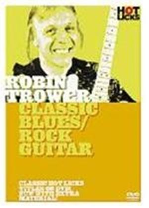 Robin Trower - Classic Blues/Rock Guitar Hot Licks