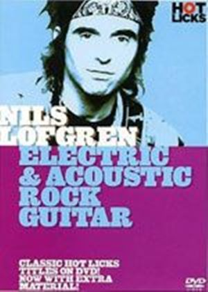 Hot Licks - Nils Lofgren: Electrical And Acoustic Rock Guitar