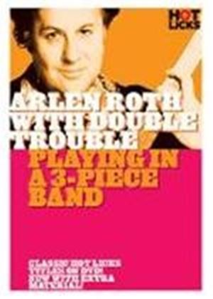 Arlen Roth - Double Trouble Playing In A Three Piece Band