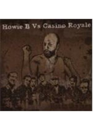 Howie B Vs Casino Royale - Reale - Not In The Face