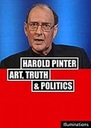 Harold Pinter: Art, Truth And Politics