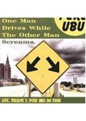Pere Ubu - One Man Drives (While The Other One Screams) (Live)