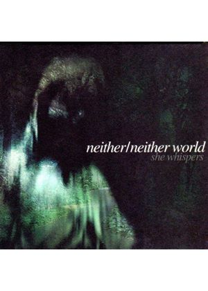 Neither Neither World - She Whispers [Digipak]