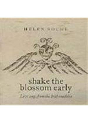 Helen Roche - Shake The Blossom Early (Love Songs From The Irish Tradition)