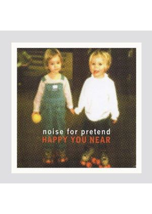 Noise for Pretend - Happy You Near (Music CD)