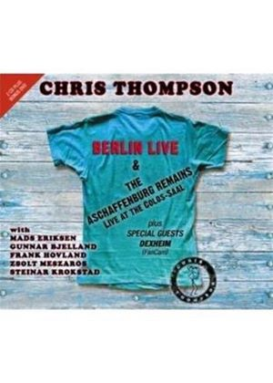 Chris Thompson - Berlin Live & The Aschaffenburg Remains (Live Recording/+3DVD) (Music CD)