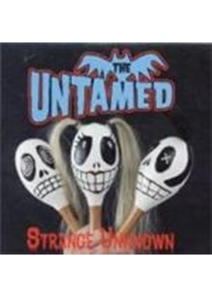 Untamed  The - Strange Unknown (Music Cd)