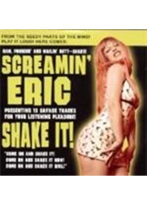 Screamin Eric - Shake It  (Music Cd)