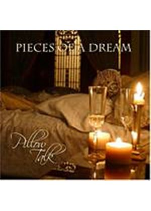 Pieces Of A Dream - Pillow Talk (Music CD)