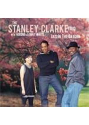 Stanley Clarke Trio - Jazz In The Garden (Music CD)