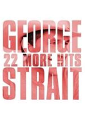 George Strait - 22 More Hits (Music CD)