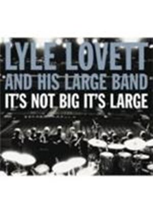 Lyle Lovett & His Large Band - It's Not Big It's Large (+DVD)