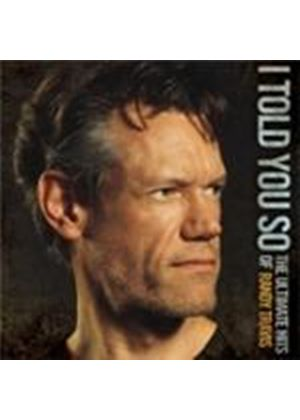 Randy Travis - I Told You So (The Ultimate Hits Of Randy Travis) (Music CD)