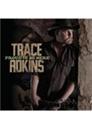 Trace Adkins - Proud to Be Here (Music CD)