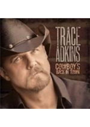 Trace Adkins - Cowboy's Back In Town (Music CD)