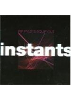 Pip Pyles Equipout - Instants (Music CD)