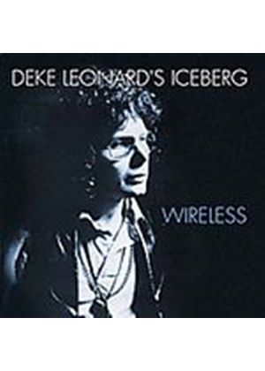 Deke Leonards Iceberg - Wireless (Music CD)