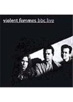 Violent Femmes (The) - BBC Live [Remastered]