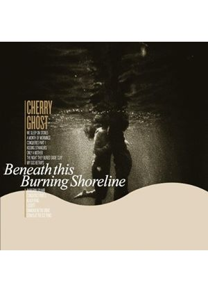 Cherry Ghost - Beneath This Burning Shoreline (Music CD)