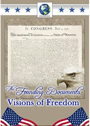 The Founding Documents: Vision of Freedom