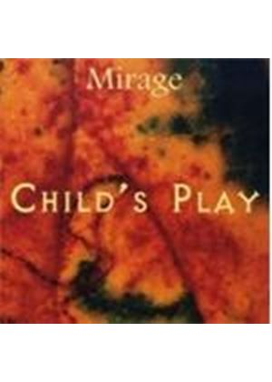 Mirage - Child's Play