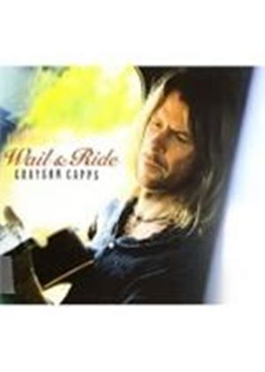 Grayson Capps - Wail And Ride (Music CD)