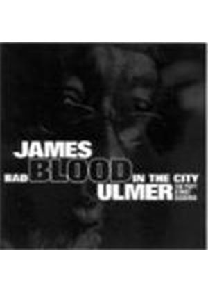 James Blood Ulmer - Bad Blood In The City (Piety Street Sessions)