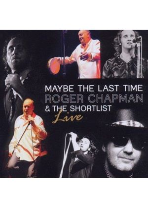 Roger Chapman - Maybe the Last Time - 2011 (Music CD)