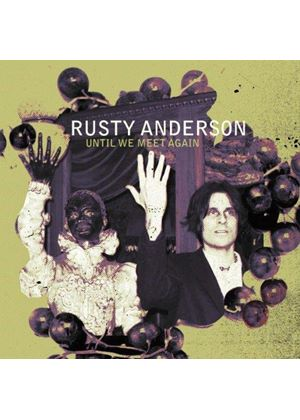 Rusty Anderson - Until We Meet Again (Music CD)