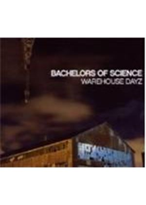 Bachelors Of Science - Warehouse Dayz (Music CD)