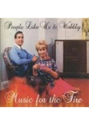 People Like Us & Wobbly - Music For The Fire (Music CD)