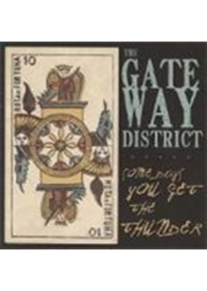 Gateway District (The) - Some Days You Get The Thunder (Music CD)