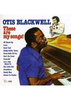 Otis Blackwell - These Are My Songs! (Music CD)