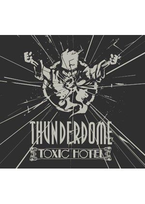 Thunderdome - Toxic Hotel (Music CD)