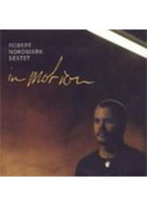 Robert Nordmark Sextet - In Motion (Music CD)