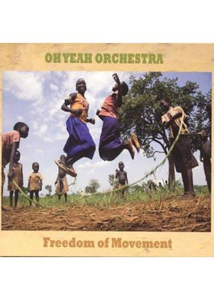Oh Yeah Orchestra - Freedom of Movement (Music CD)