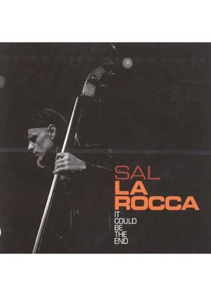 Sal La Rocca - It Could Be The End (Music CD)