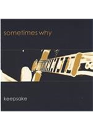 Sometimes Why - Keepsake (Music CD)