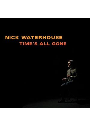 Nick Waterhouse - Time's All Gone (Music CD)