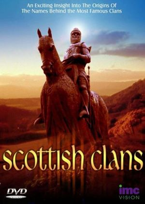 Scottish Clans - An Exciting Insight To The Origins Of The Names Behind The Most Famous Clans