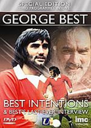 George Best - Special Edition (Two Programmes In One: Best Intentions & Bests Last Ever Interview)