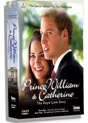 Prince William & Catherine – The Royal Love Story