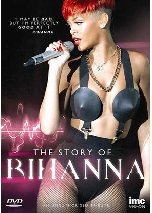 Rihanna - The Story of Rihanna